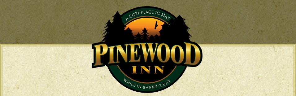 Pinewood Inn - A cozy place to stay while in Barry's Bay